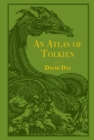 An Atlas of Tolkien : An Illustrated Exploration of Tolkien's World - eBook