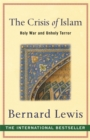 The Crisis of Islam : Holy War and Unholy Terror - Book
