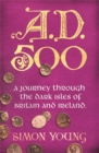 A.D. 500 : A Year in the Dark Ages - Book