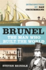 Brunel : The Man Who Built the World - Book