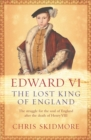 Edward VI : The Lost King of England - Book
