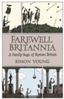 Farewell Britannia : A Family Saga Of Roman Britain - Book