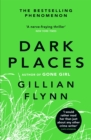 Dark Places : The New York Times bestselling phenomenon from the author of Gone Girl - Book