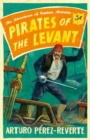 Pirates of the Levant : The Adventures of Captain Alatriste - Book