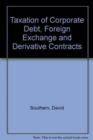 Tolley's Taxation of Corporate Debt, Foreign Exchange and Derivative Contracts - Book