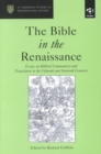The Bible in the Renaissance : Essays on Biblical Commentary and Translation in the Fifteenth and Sixteenth Centuries - Book