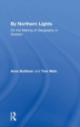 By Northern Lights : On the Making of Geography in Sweden - Book