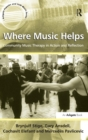 Where Music Helps: Community Music Therapy in Action and Reflection - Book