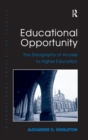 Educational Opportunity : The Geography of Access to Higher Education - Book