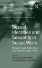 Sexual Identities and Sexuality in Social Work : Research and Reflections from Women in the Field - Book