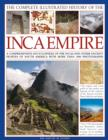 Complete Illustrated History of the Ancient Inca Empire - Book