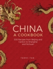 China: a cookbook : 300 recipes from Beijing and Canton to Shanghai and Sichuan - Book