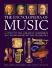 Music, The Encyclopedia of : A guide to the greatest composers and the instruments of the orchestra - Book