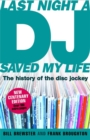 Last Night a DJ Saved My Life (updated) : The History of the Disc Jockey - Book