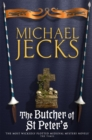 The Butcher of St Peter's (Last Templar Mysteries 19) : Danger and intrigue in medieval Britain - Book