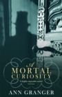 A Mortal Curiosity (Inspector Ben Ross Mystery 2) : A compelling Victorian mystery of heartache and murder - Book