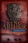 King Arthur: Dragon's Child (King Arthur Trilogy 1) : The legend of King Arthur comes to life - Book