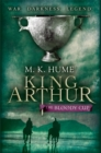 King Arthur: The Bloody Cup (King Arthur Trilogy 3) : A thrilling historical adventure of treason and turmoil - Book