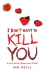 I Don't Want To Kill You - Book
