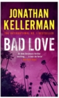 Bad Love (Alex Delaware series, Book 8) : A taut, terrifying psychological thriller - eBook