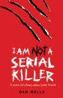 I Am Not A Serial Killer: Now a major film - eBook