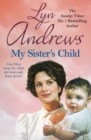 My Sister's Child : A gripping saga of danger, abandonment and undying devotion - eBook