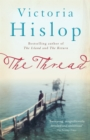 The Thread : 'Storytelling at its best' from million-copy bestseller Victoria Hislop - Book