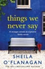 Things We Never Say : Family secrets, love and lies - this gripping bestseller will keep you guessing ... - Book