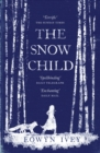 The Snow Child : The Richard and Judy Bestseller - eBook