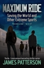 Maximum Ride: Saving the World and Other Extreme Sports - eBook