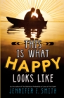 This Is What Happy Looks Like - Book