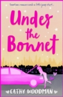 Under the Bonnet : A fabulously funny tale of love vs. lust - eBook