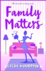 Family Matters : A hilarious tale of love and friendship - eBook