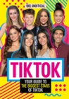 Tik Tok: 100% Unofficial The Guide to the Biggest Stars of Tik Tok - Book