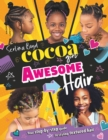 Cocoa Girl Awesome Hair: Your step-by-step guide to styling Afro Hair - Book