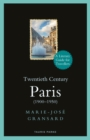 Twentieth Century Paris : 1900-1950: A Literary Guide for Travellers - Book