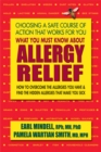 What You Must Know About Allergy Relief : How to Overcome the Allergies You Have & Find the Hidden Allergies That Make You Sick - Book