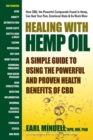 Healing with Hemp Oil : A Simple Guide to Using the Powerful and Proven Health Benefits of Cbd - Book