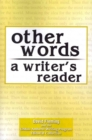 Other Words: A Writer's Reader - Book