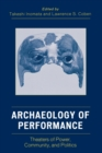 Archaeology of Performance : Theaters of Power, Community, and Politics - Book