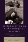 Collaboration in Archaeological Practice : Engaging Descendant Communities - Book