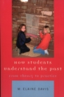 How Students Understand the Past : From Theory to Practice - eBook