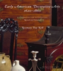 Early American Decorative Arts, 1620-1860 : A Handbook for Interpreters - Book