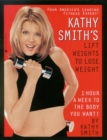 Kathy Smith's Lift Weights to Lose Weight : 1 Hour a Week to the Body You Want! - eBook