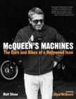 Mcqueen'S Machines : The Cars and Bikes of a Hollywood Icon - Book