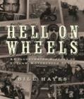 Hell on Wheels : An Illustrated History of Outlaw Motorcycle Clubs - Book