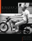 McQueen's Motorcycles : Racing and Riding with the King of Cool - Book