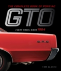 The Complete Book of Pontiac GTO : Every Model Since 1964 - Book