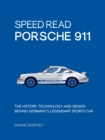 Speed Read Porsche 911 : The History, Technology and Design Behind Germany's Legendary Sports Car - Book