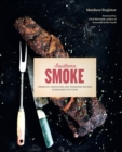Southern Smoke : Barbecue, Traditions, and Treasured Recipes Reimagined for Today - Book